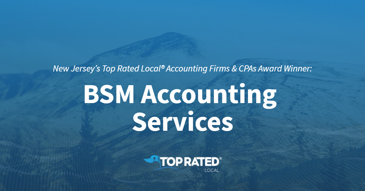 New Jersey's Top Rated Local® Accounting Firms & CPAs Award Winner: BSM Accounting Services