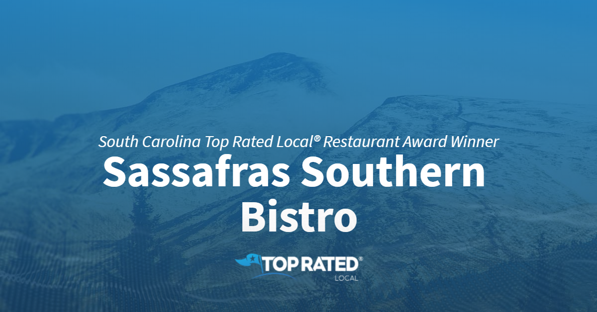 South Carolina Top Rated Local® Restaurant Award Winner: Sassafras Southern Bistro