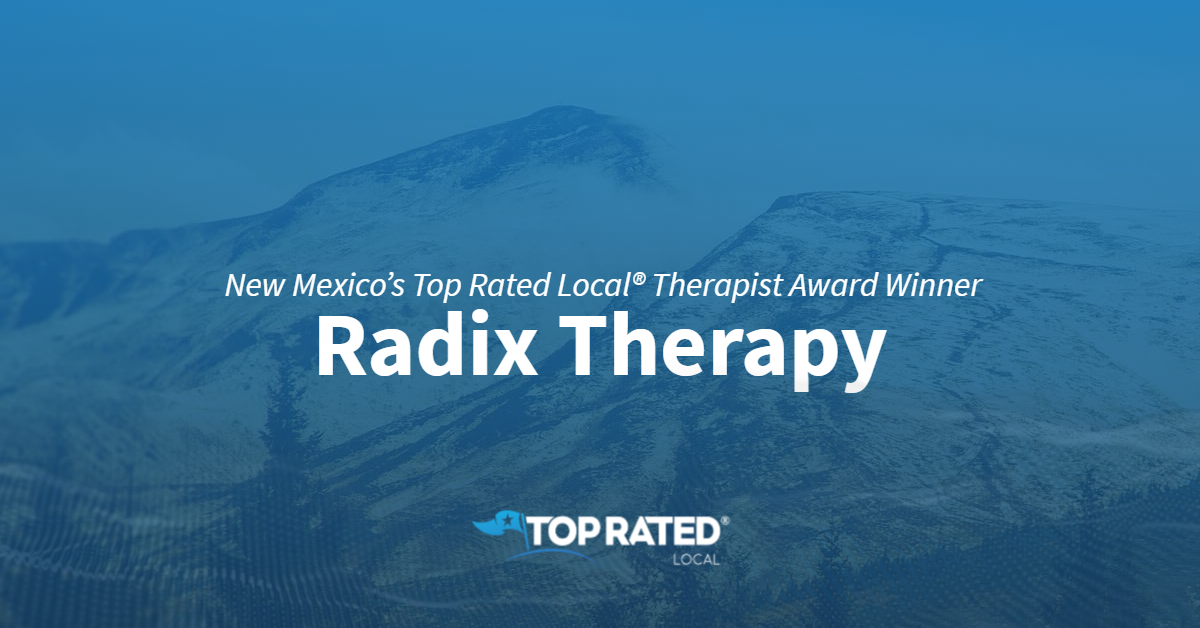 New Mexico's Top Rated Local® Therapist Award Winner: Radix Therapy