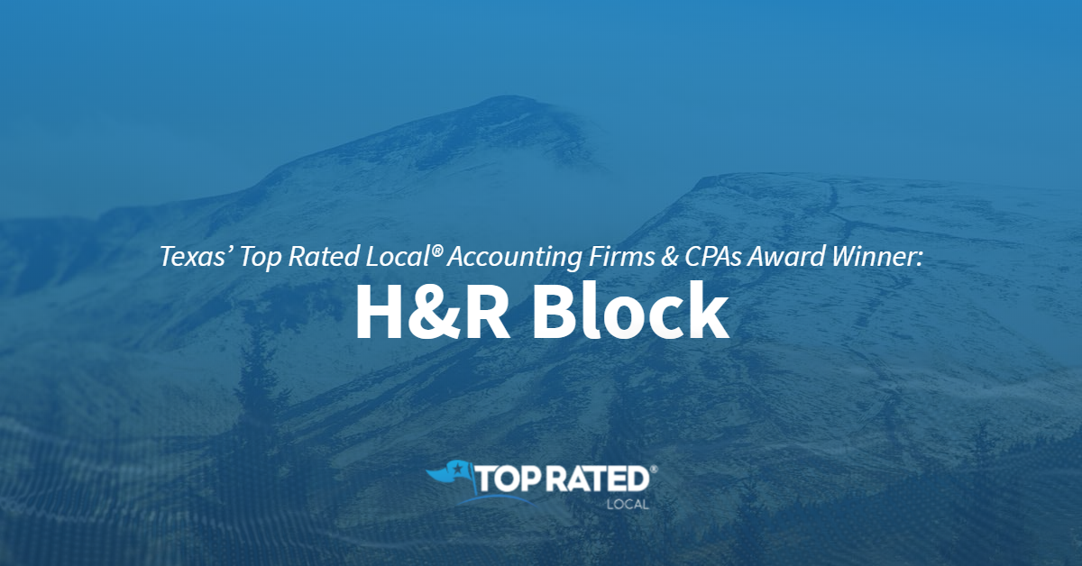 Texas' Top Rated Local® Accounting Firms & CPAs Award Winner: H&R Block