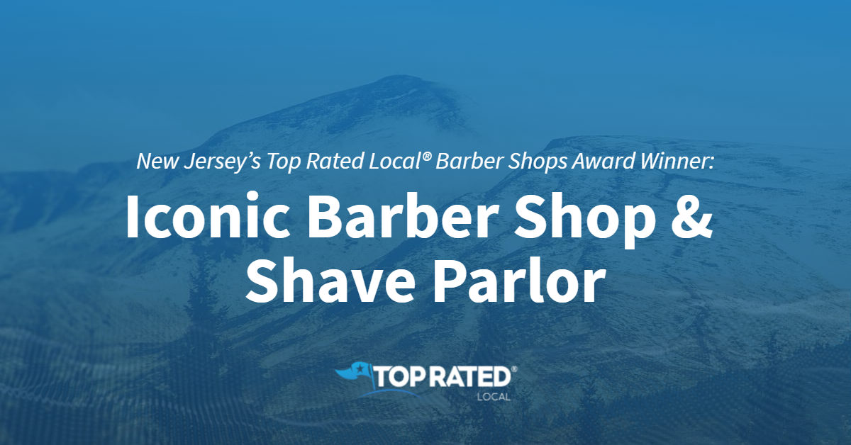 New Jersey's Top Rated Local® Barber Shops Award Winner: Iconic Barber Shop & Shave Parlor