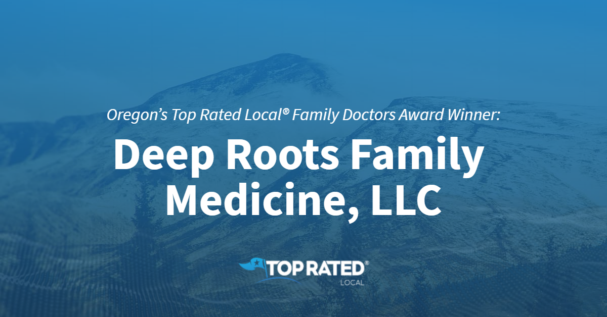 Oregon's Top Rated Local® Family Doctors Award Winner: Deep Roots Family Medicine, LLC