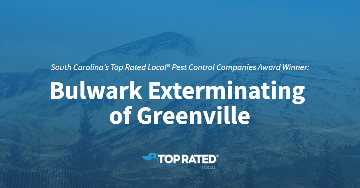 South Carolina's Top Rated Local® Pest Control Companies Award Winner: Bulwark Exterminating of Greenville