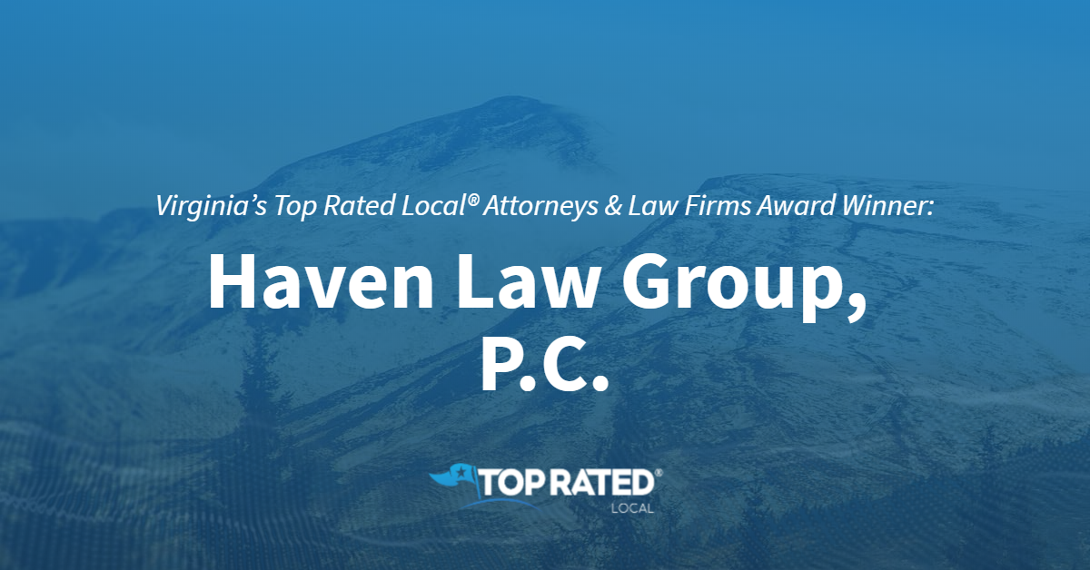 Virginia's Top Rated Local® Attorneys & Law Firms Award Winner: Haven Law Group, P.C.