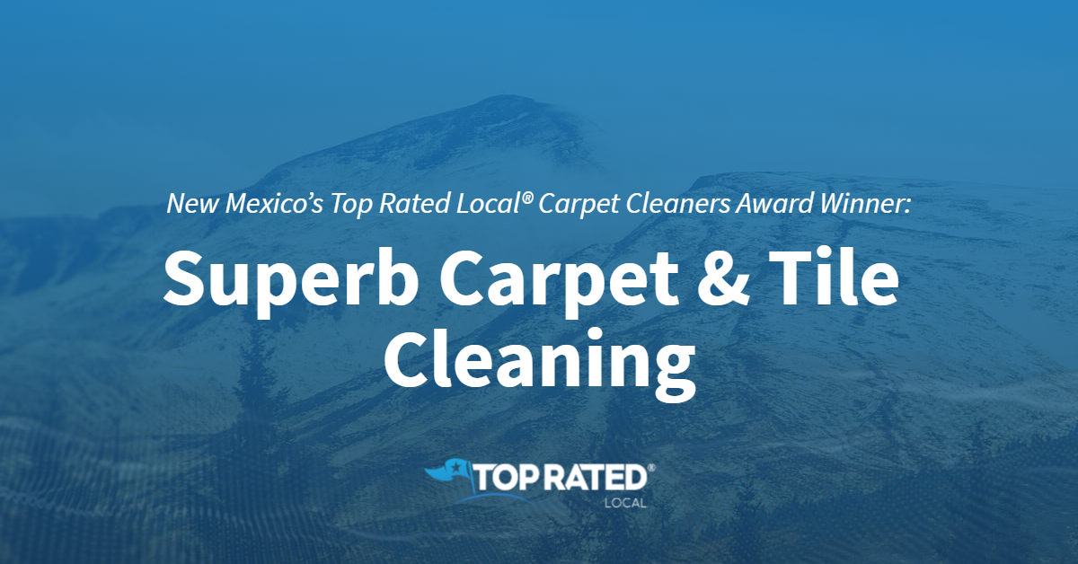 New Mexico's Top Rated Local® Carpet Cleaners Award Winner: Superb Carpet & Tile Cleaning