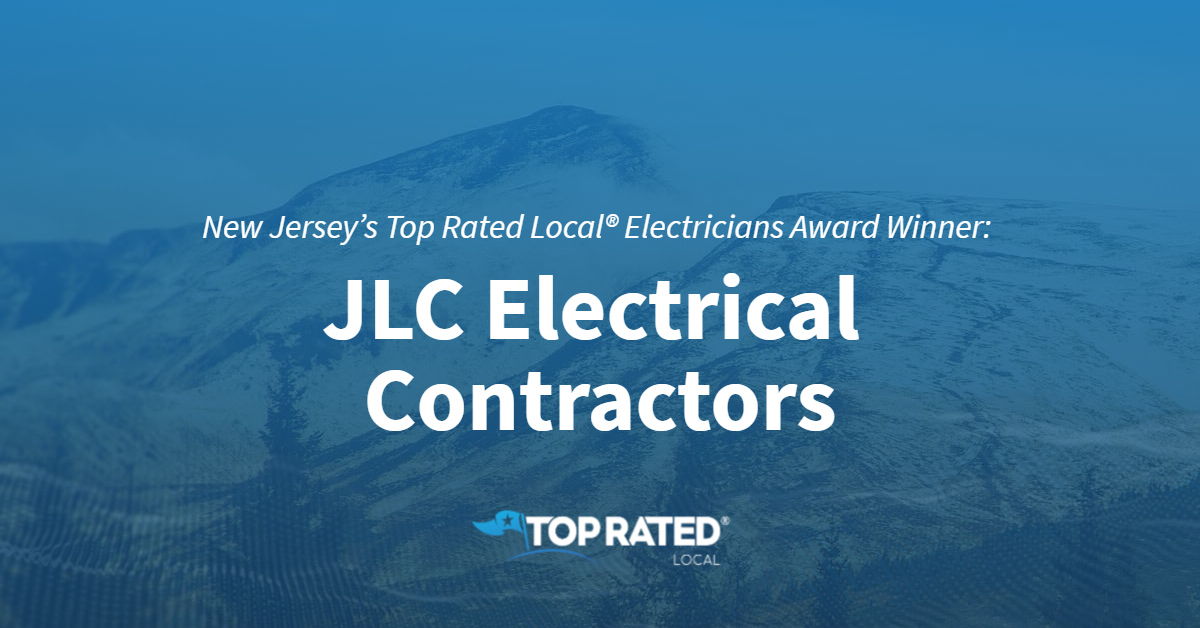 New Jersey's Top Rated Local® Electricians Award Winner: JLC Electrical Contractors