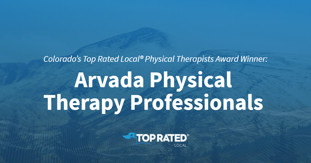 Colorado's Top Rated Local® Physical Therapists Award Winner: Arvada Physical Therapy Professionals