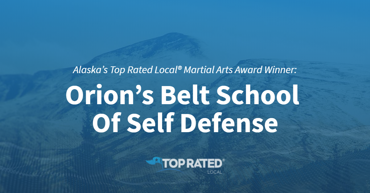 Alaska's Top Rated Local® Martial Arts Award Winner: Orion's Belt School Of Self Defense