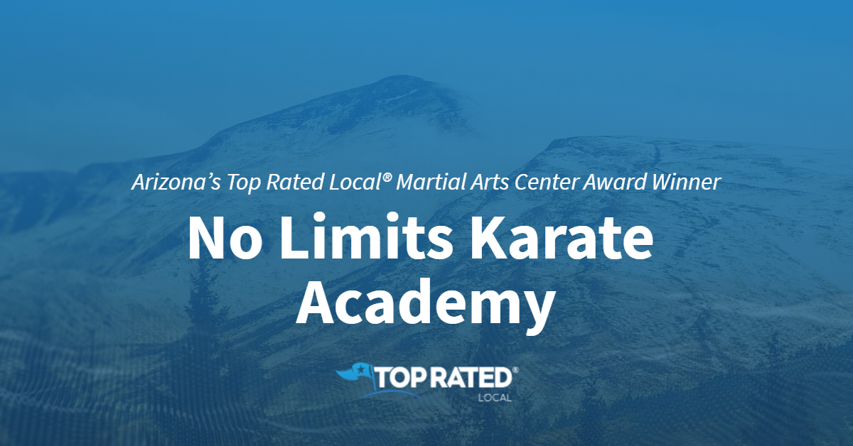 Arizona's Top Rated Local® Martial Arts Center Award Winner: No Limits Karate Academy