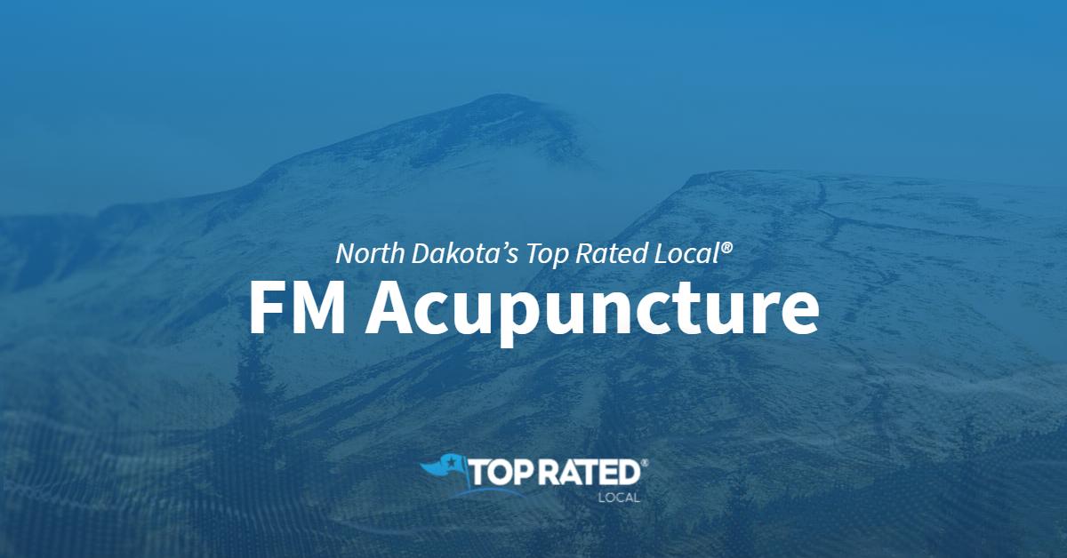 North Dakota's Top Rated Local® Acupuncturists Award Winner: FM Acupuncture