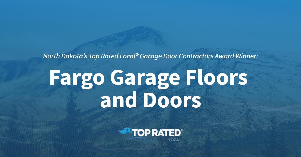 North Dakota's Top Rated Local® Garage Door Contractors Award Winner: Fargo Garage Floors and Doors
