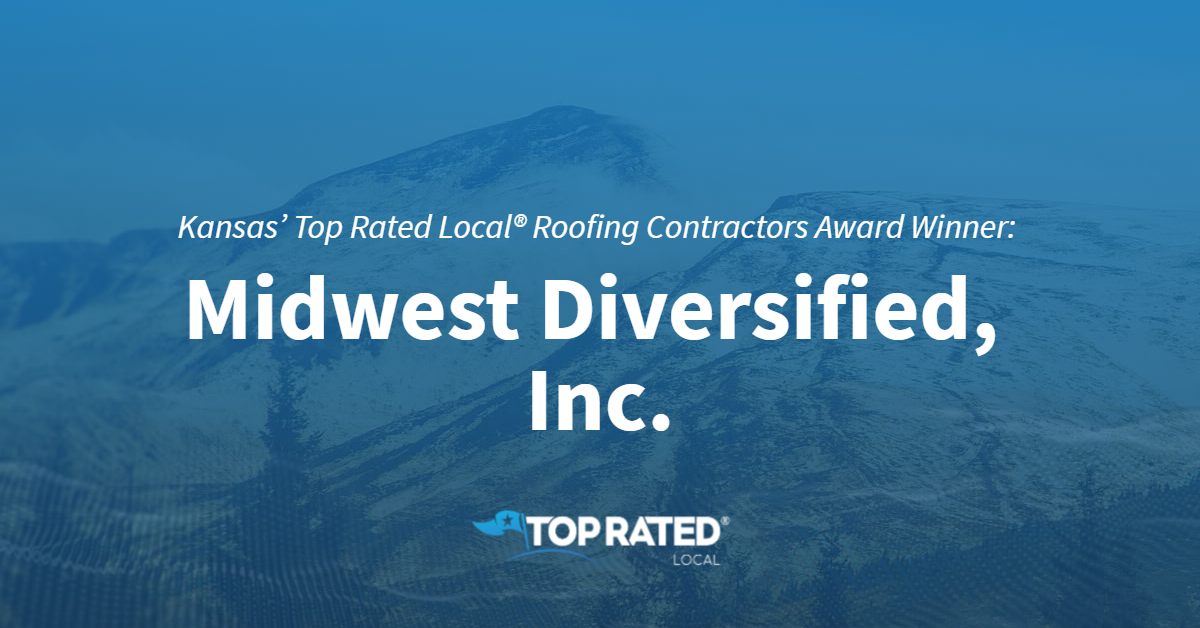 Kansas' Top Rated Local® Roofing Contractors Award Winner: Midwest Diversified, Inc.