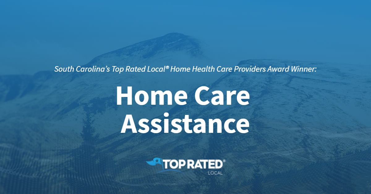 South Carolina's Top Rated Local® Home Health Care Providers Award Winner: Home Care Assistance in Greenville