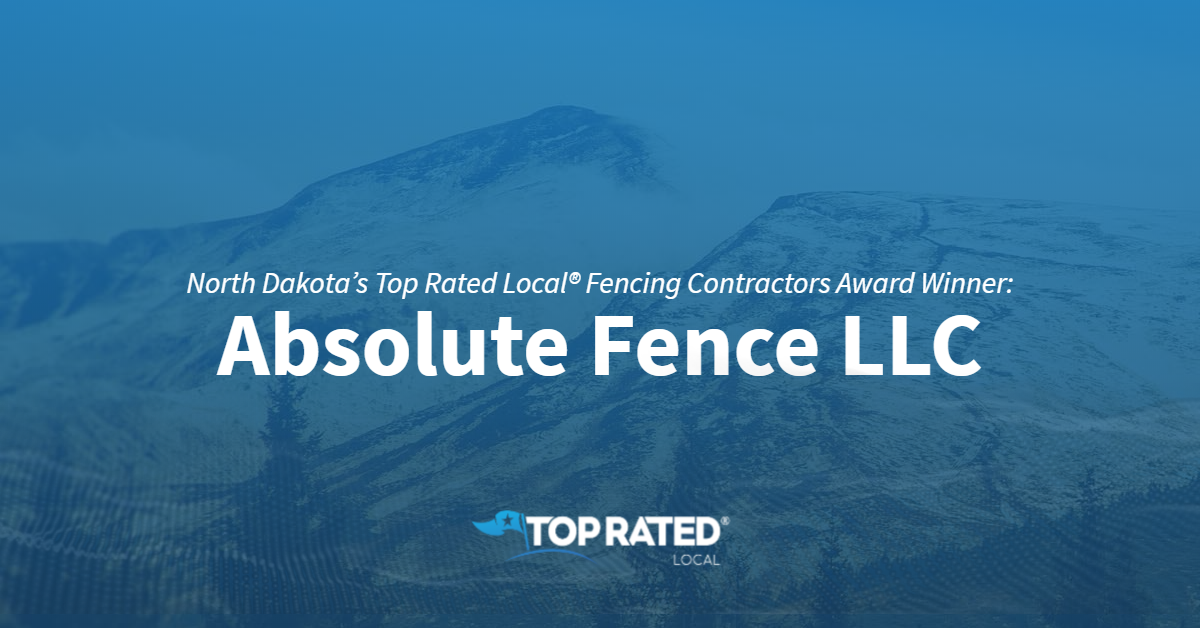 North Dakota's Top Rated Local® Fencing Contractors Award Winner: Absolute Fence LLC