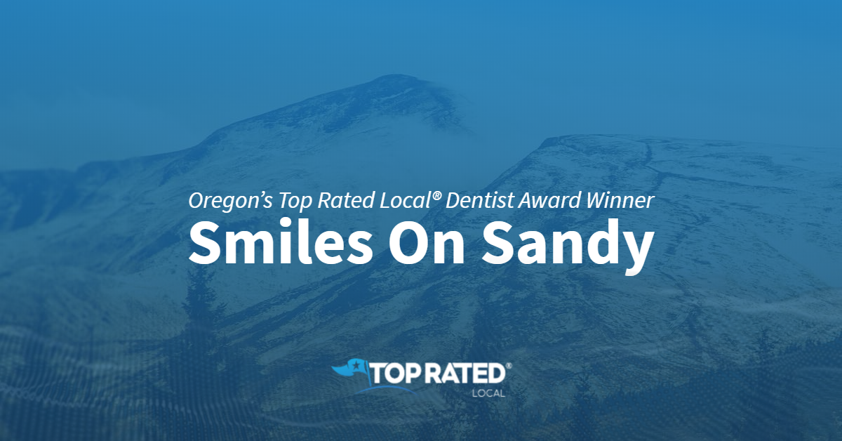 Oregon's Top Rated Local® Dentist Award Winner: Smiles On Sandy