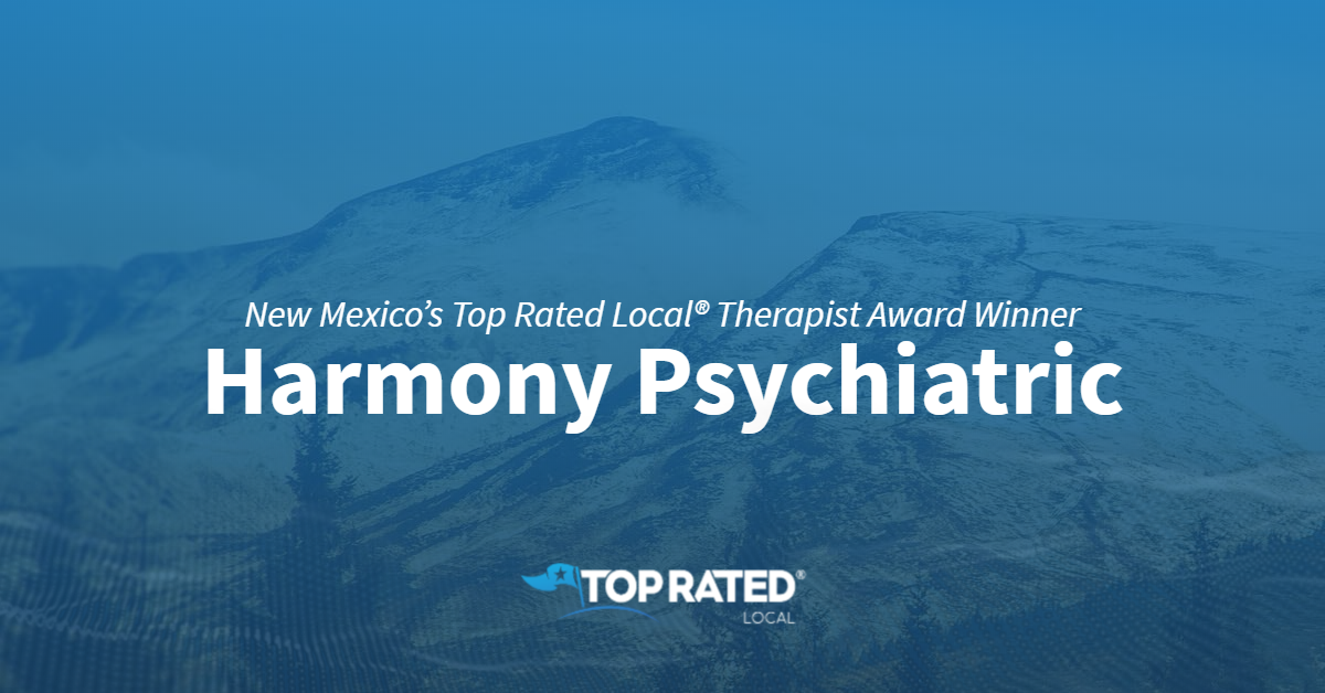 New Mexico's Top Rated Local® Therapist Award Winner: Harmony Psychiatric