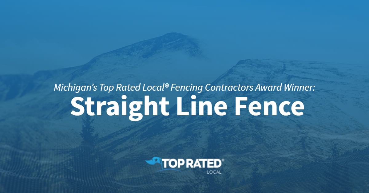 Michigan's Top Rated Local® Fencing Contractors Award Winner: Straight Line Fence
