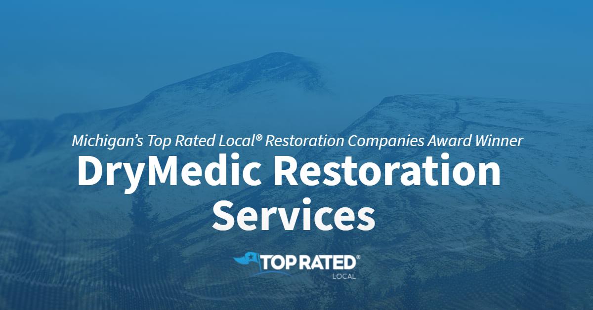 Michigan's Top Rated Local® Restoration Companies Award Winner: DRYMedic Restoration Services
