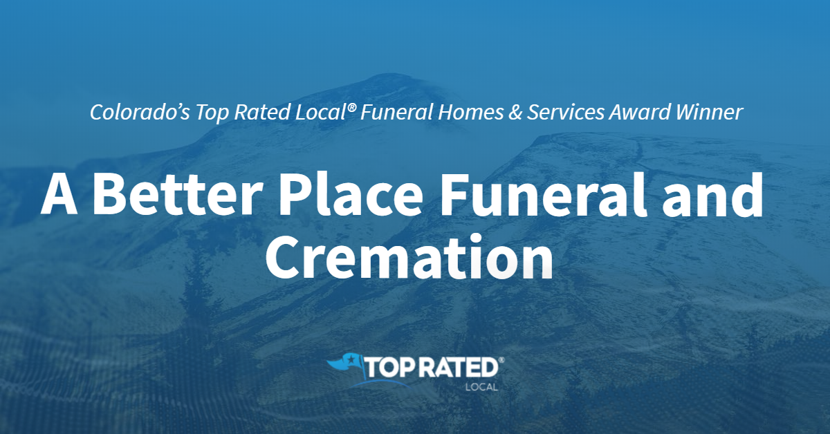 Colorado's Top Rated Local® Funeral Homes & Services Award Winner: A Better Place Funeral and Cremation
