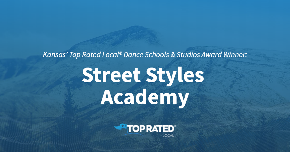 Kansas' Top Rated Local® Dance Schools & Studios Award Winner: Street Styles Academy