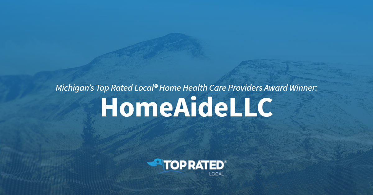 Michigan's Top Rated Local® Home Health Care Providers Award Winner: HomeAideLLC