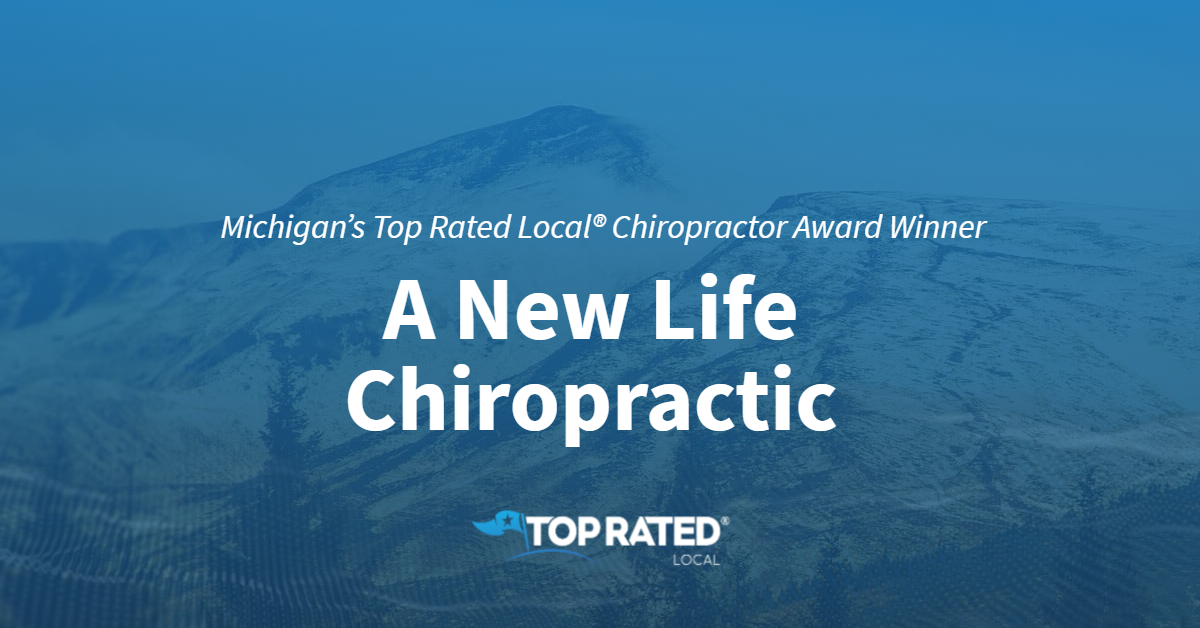 Michigan's Top Rated Local® Chiropractor Award Winner: A New Life Chiropractic