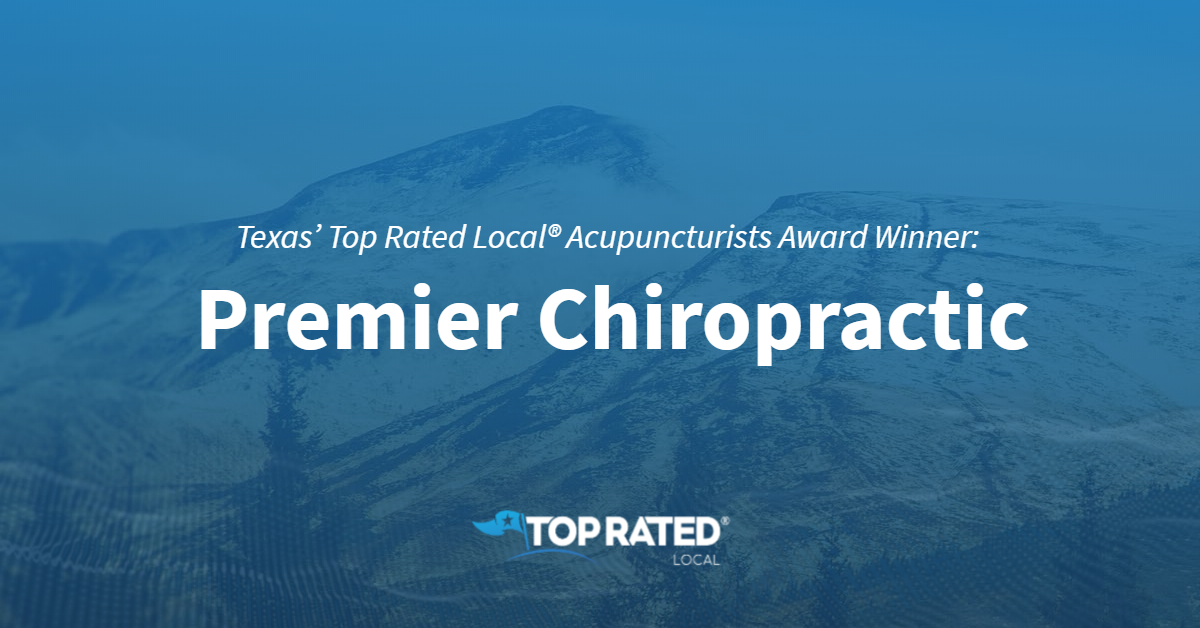 Texas' Top Rated Local® Acupuncturists Award Winner: Premier Chiropractic