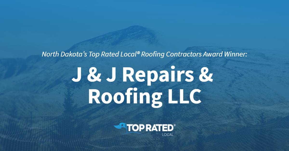 North Dakota's Top Rated Local® Roofing Contractors Award Winner: J & J Repairs & Roofing LLC