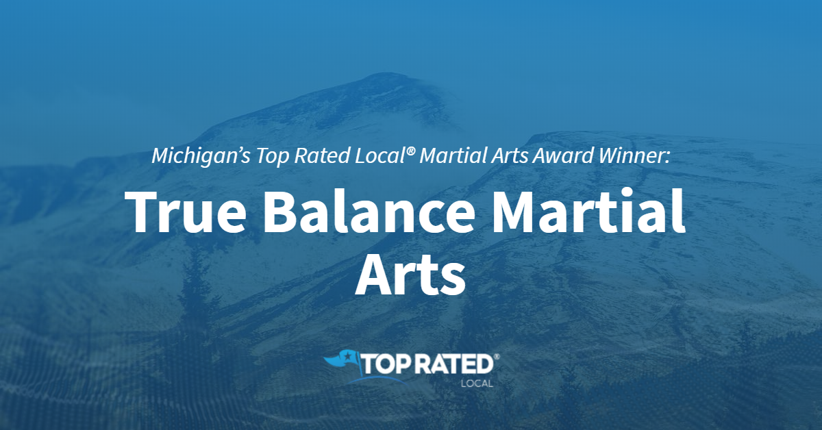 Michigan's Top Rated Local® Martial Arts Award Winner: True Balance
