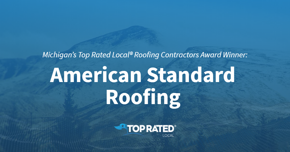 Michigan's Top Rated Local® Roofing Contractors Award Winner: American Standard Roofing