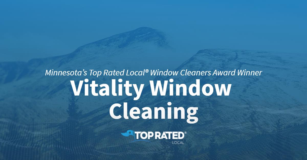 Minnesota's Top Rated Local® Window Cleaners Award Winner: Vitality Window Cleaning