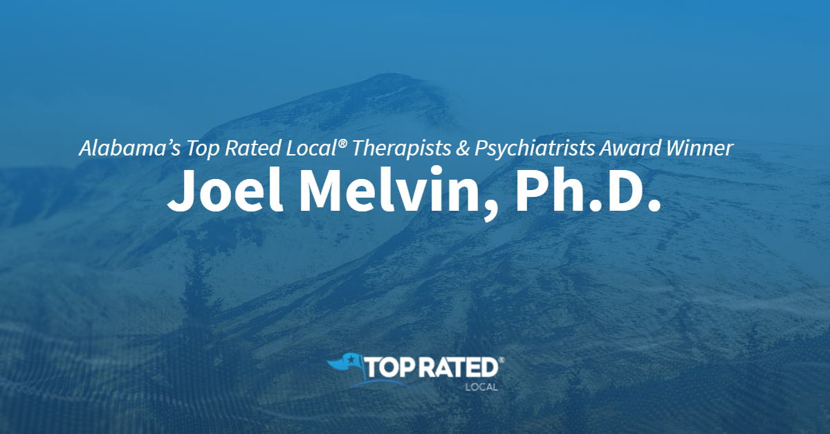 Alabama's Top Rated Local® Therapists & Psychiatrists Award Winner: Joel Melvin, Ph.D.