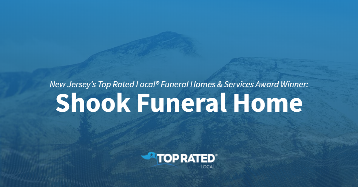 New Jersey's Top Rated Local® Funeral Homes & Services Award Winner: Shook Funeral Home