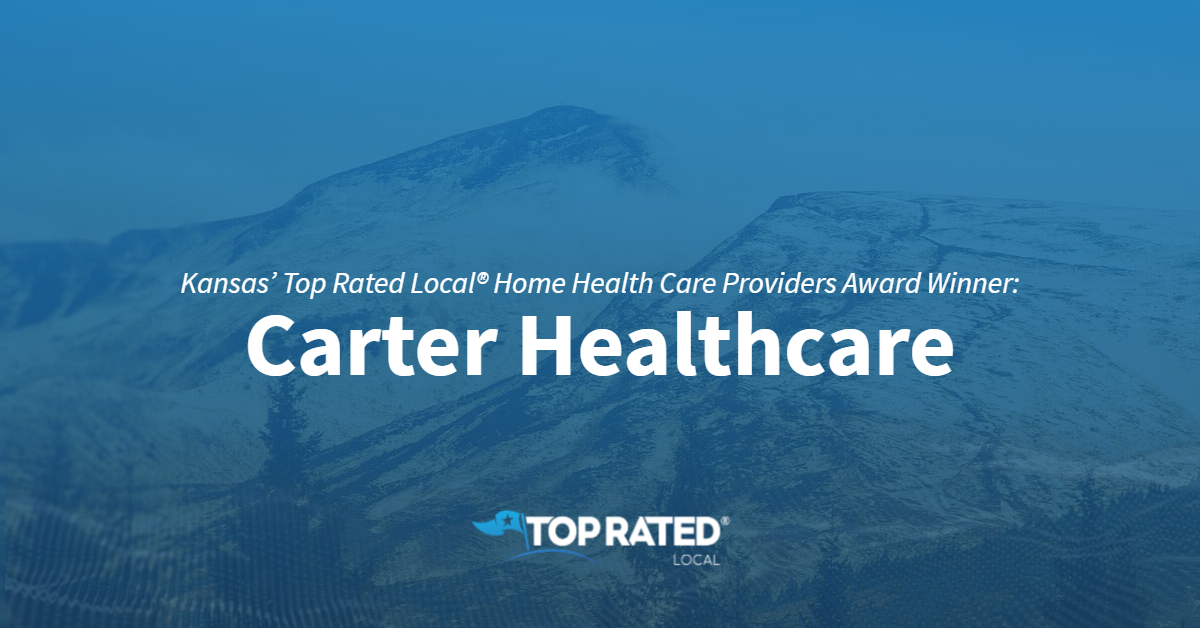 Kansas' Top Rated Local® Home Health Care Providers Award Winner: Carter Healthcare