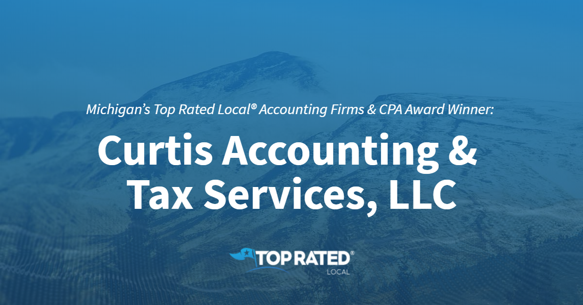 Michigan's Top Rated Local® Accounting Firms & CPA Award Winner: Curtis Accounting & Tax Services, LLC