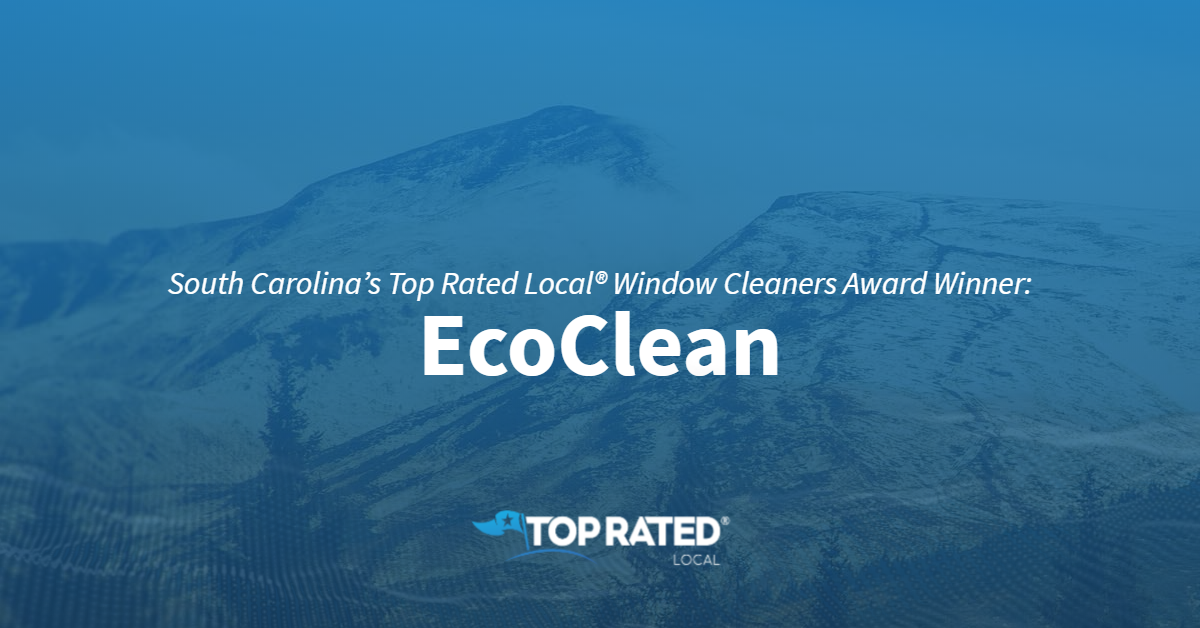 South Carolina's Top Rated Local® Window Cleaners Award Winner: EcoClean