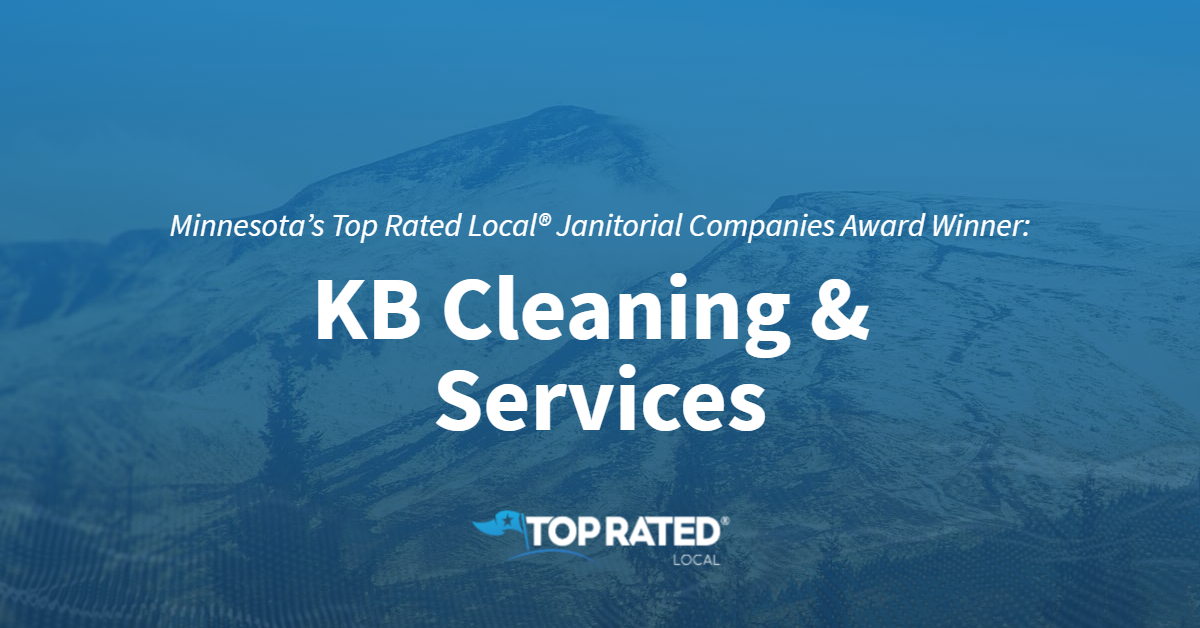 Minnesota's Top Rated Local® Janitorial Companies Award Winner: KB Cleaning & Services