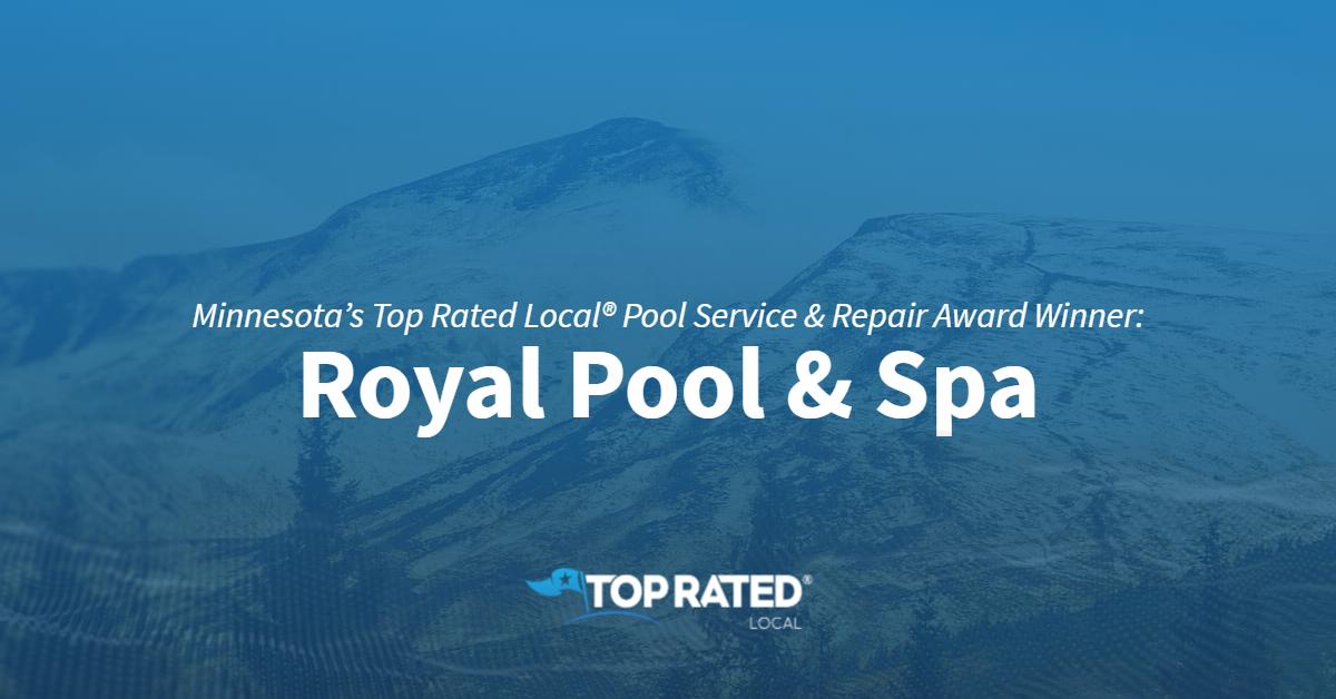 Minnesota's Top Rated Local® Pool Service & Repair Award Winner: Royal Pool & Spa
