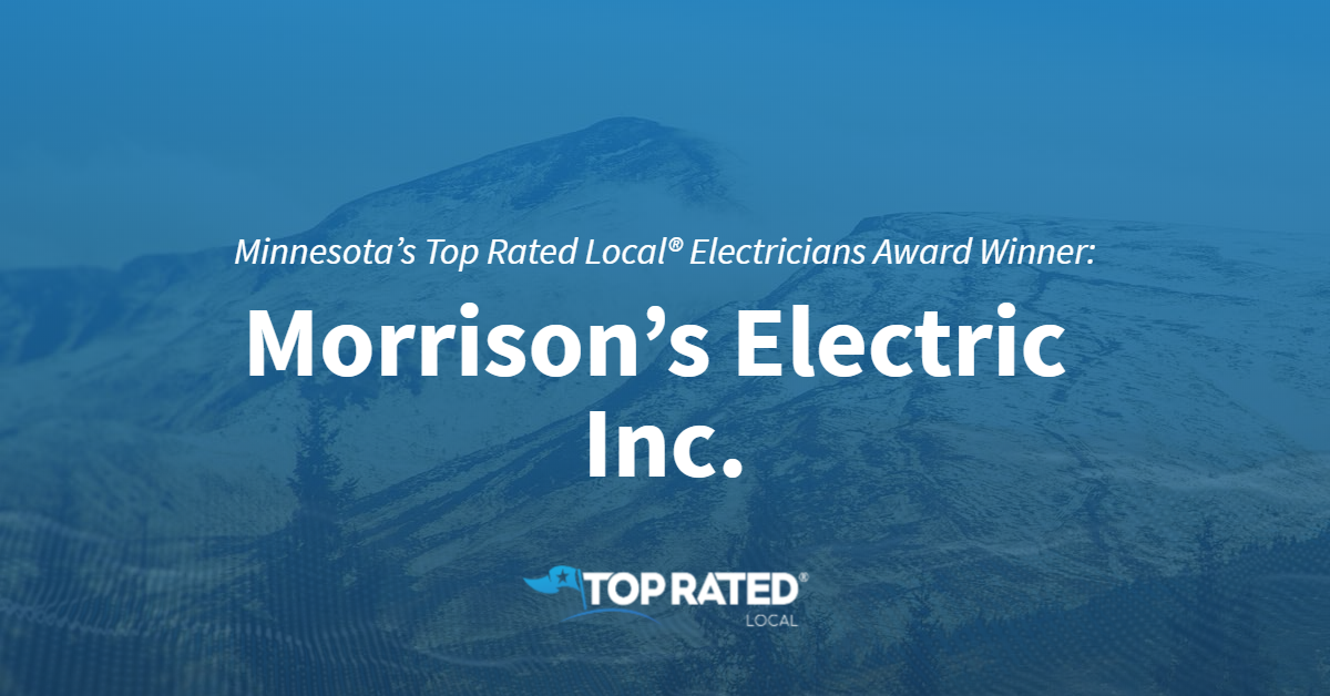Minnesota's Top Rated Local® Electricians Award Winner: Morrison's Electric Inc.