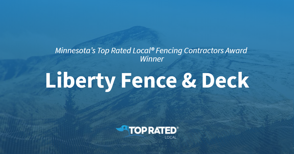Minnesota's Top Rated Local® Fencing Contractors Award Winner: Liberty Fence & Deck Co.