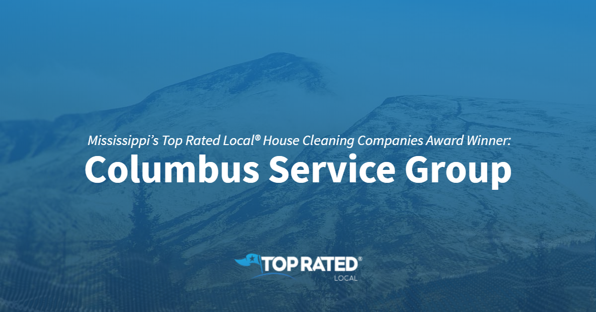 Mississippi's Top Rated Local® House Cleaning Companies Award Winner: Columbus Service Group