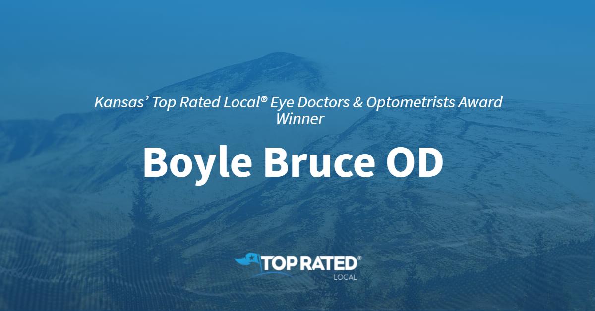 Kansas' Top Rated Local® Eye Doctors & Optometrists Award Winner: Boyle Bruce OD