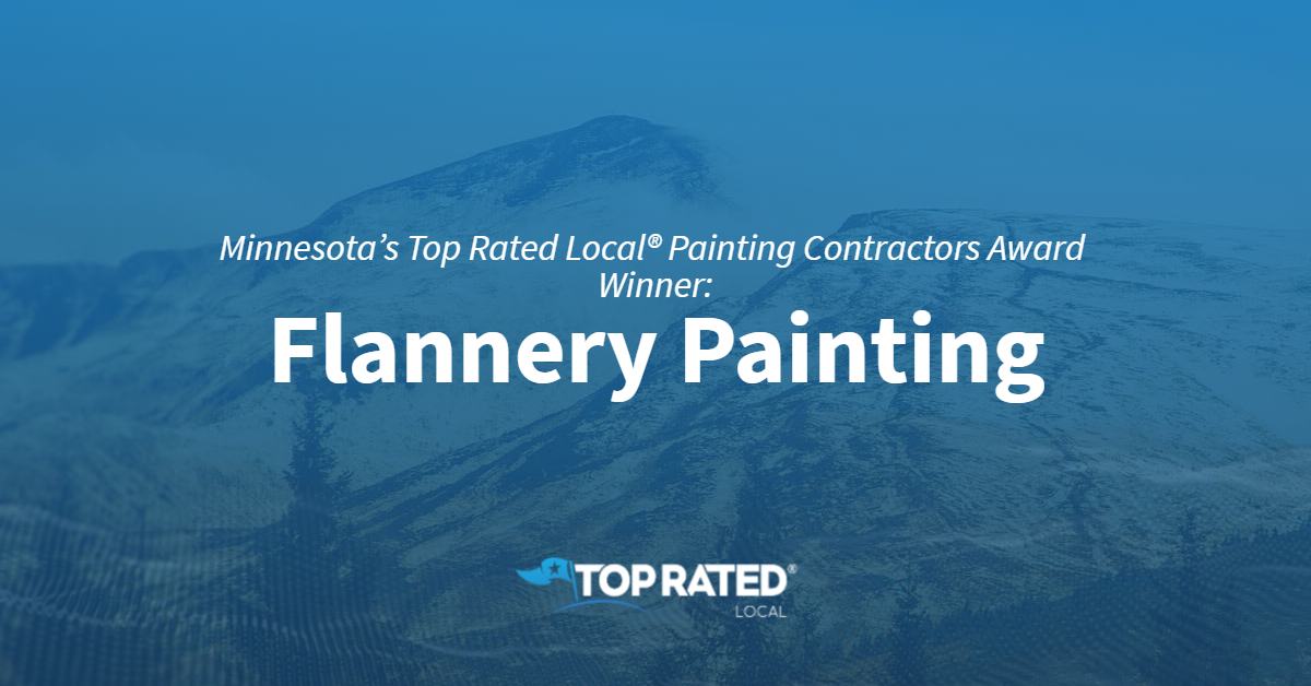 Minnesota's Top Rated Local® Painting Contractors Award Winner: Flannery Painting