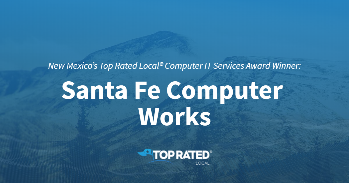 New Mexico's Top Rated Local® Computer IT Services Award Winner: Santa Fe Computer Works