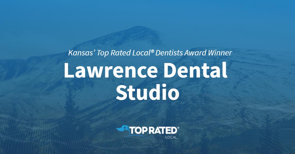 Kansas' Top Rated Local® Dentists Award Winner: Lawrence Dental Studio