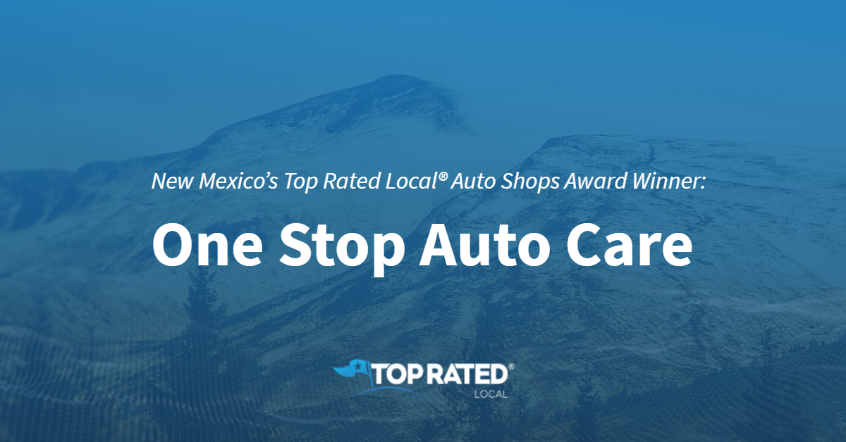 New Mexico's Top Rated Local® Auto Shops Award Winner: One Stop Auto Care