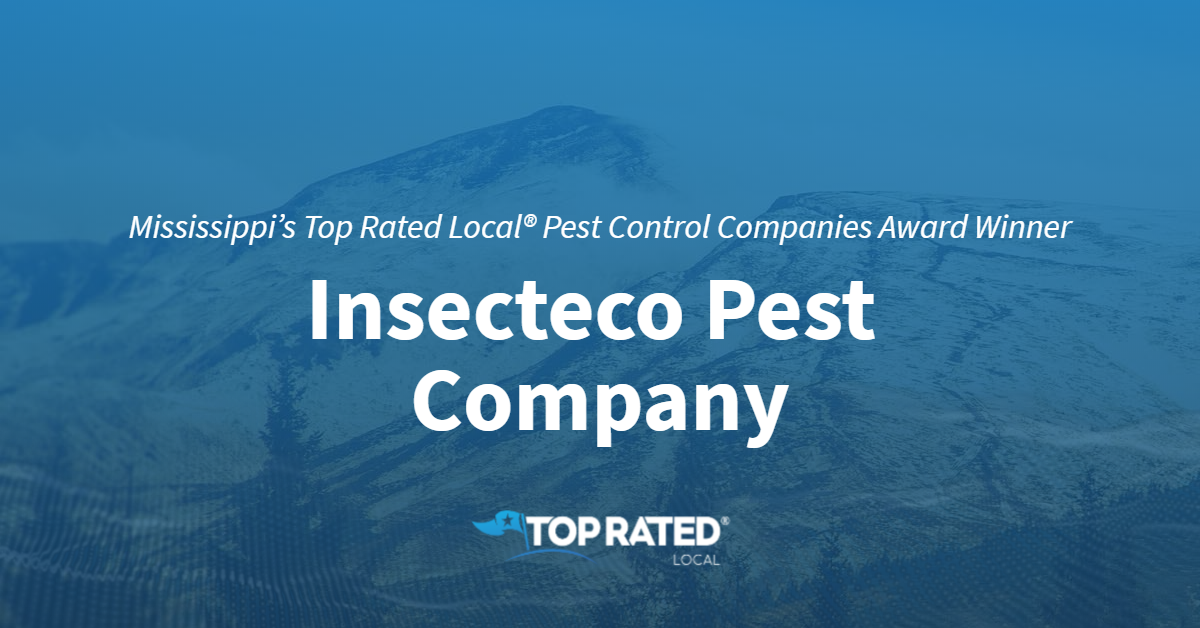 Mississippi's Top Rated Local® Pest Control Companies Award Winner: Insecteco Pest Company