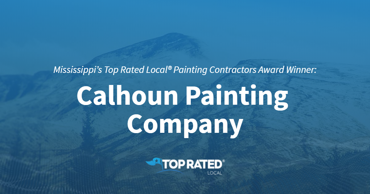 Mississippi's Top Rated Local® Painting Contractors Award Winner: Calhoun Painting Company