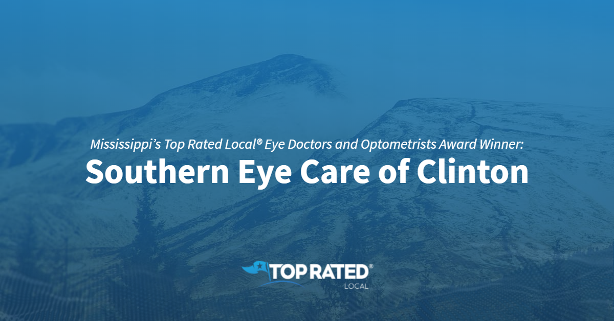 Mississippi's Top Rated Local® Eye Doctors and Optometrists Award Winner: Southern Eye Care of Clinton