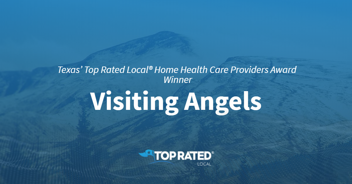 Texas' Top Rated Local® Home Health Care Providers Award Winner: Visiting Angels